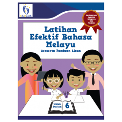 Latihan Efektif Bahasa Melayu Berserta Panduan Lisan Darjah 6