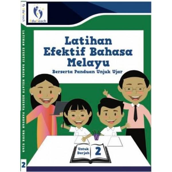 Latihan Efektif Bahasa Melayu Berserta Unjuk Ujar Untuk Darjah 2