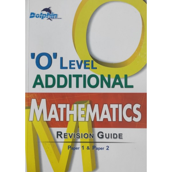 'O' level Additional Maths Revision Guide (P1 & 2)