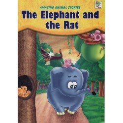Amazing Animal Stories: The Elephant and the Rat